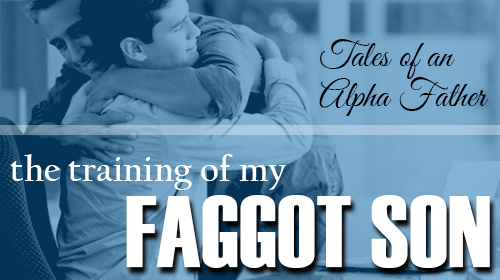 All Faggot Son Posts!